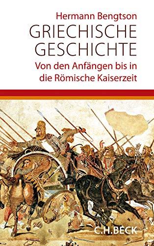 Griechische Geschichte: Von den Anfängen bis in die römische Kaiserzeit