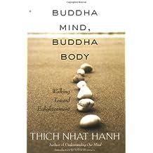 Buddha Mind, Buddha Body: Walking Toward Enlightenment: Walking Towards Enlightenment