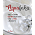 Aquafaba: Sweet and Savory Vegan Recipes Made Egg-Free with the Magic of Bean Water