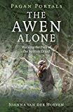 Pagan Portals - The Awen Alone: Walking the Path of the Solitary Druid