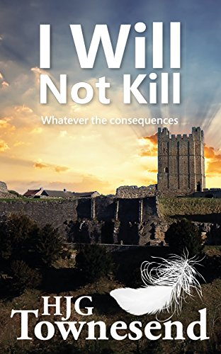 I Will Not Kill: Whatever the consequences (English Edition)