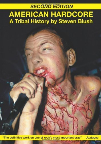 American Hardcore: A Tribal History by Steven Blush (2001-11-09)