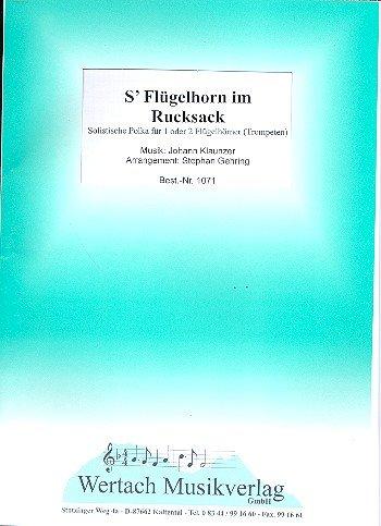S' Flügelhorn im Rucksack: für 1-2 Flügelhörner (Trompeten) und Blasorchester