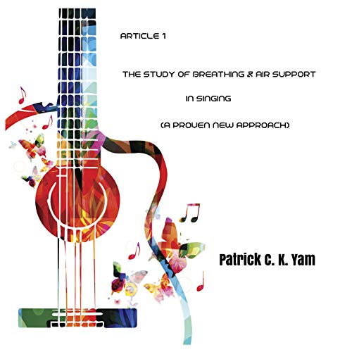 Article 1: The Study of Breathing & Air Support In Singing: A Proven New Approach (The Book Of Singing) (English Edition)