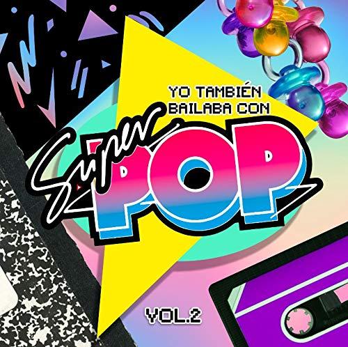 Yo También Bailaba con Súper Pop, Vol. 2