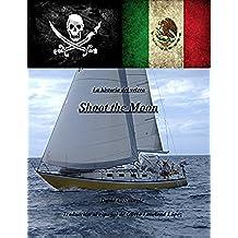 La historia del velero Shoot the Moon
