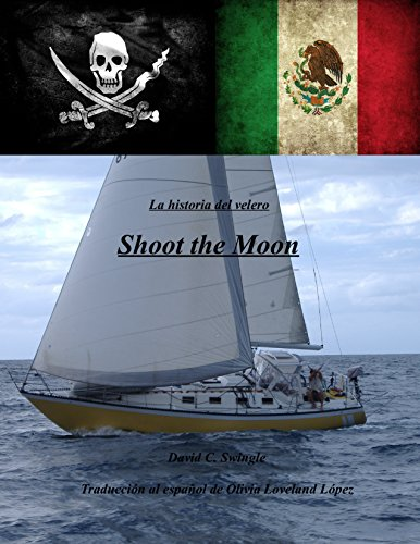 La historia del velero Shoot the Moon por David C. Swingle epub