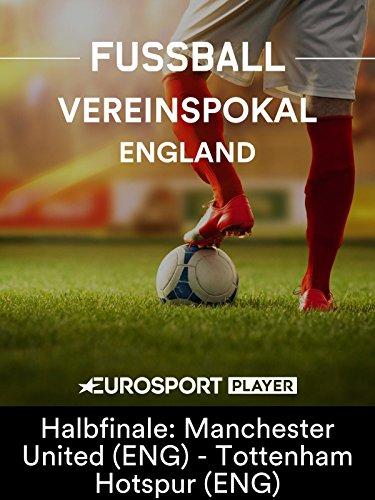Fußball: Englischer Vereinspokal - FA Cup 2017/18 - Halbfinale: Manchester United (ENG) - Tottenham Hotspur (ENG) -