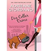 [ Dog Collar Crime: A Lucie Rizzo Adventure ] By Giordano, Adrienne (Author) [ Aug - 2013 ] [ Paperback ]