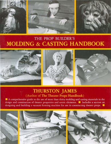 The Prop Builder's Molding & Casting Handbook (English Edition)