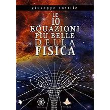 Le 10 equazioni più belle della fisica (Italian Edition)