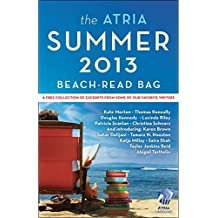 The Atria Summer 2013 Beach-Read Bag: A Free Collection of Excerpts from Some of Our Favorite Writers (English Edition)