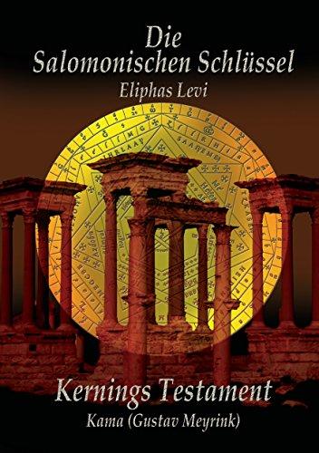 Eliphas Levi  Die Salomonischen Schlüssel und Kernings Testament  Kama (Meyrink) (Testament Von Levi)