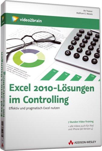 Excel 2010 – Lösungen im Controlling – Videotraining –  Effektiv und pragmatisch Excel nutzen