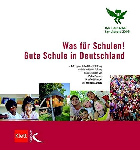 Was für Schulen! Gute Schule in Deutschland