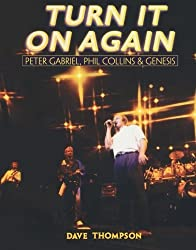 Turn It On Again: Peter Gabriel, Phil Collins, and Genesis by Dave Thompson (2004-11-01)