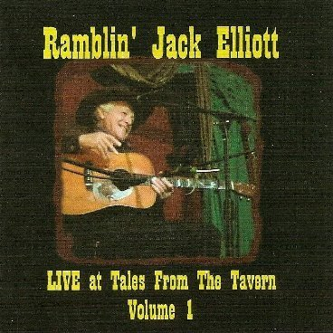 Live at Tales From the Tavern by Ramblin' Jack Elliot - Ramblin Jack Elliot