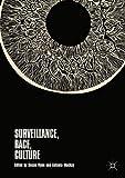 Surveillance, Race, Culture