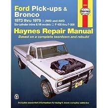 [(Ford Pick-ups and Bronco 2 and 4 W.D. 1973-79 Six Cylinder In-line and V8 Models Owner's Workshop Manual)] [Author: J. H. Haynes] published on (September, 1988)