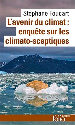 L'avenir du climat (Le Populisme climatique). Enquête sur les climato-sceptiques (Folio actuel)