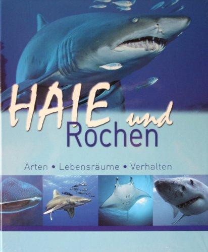 Haie und Rochen. Arten, Lebensräume, Verhalten