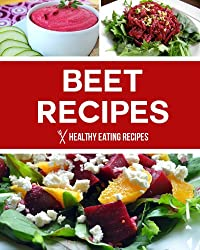 Beet Recipes: Delicious Low-Carb & Gluten Free Recipes For The Health Enthusiast! (English Edition)