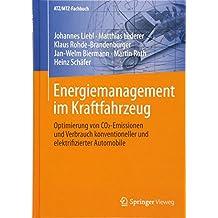 Energiemanagement im Kraftfahrzeug: Optimierung von CO2-Emissionen und Verbrauch konventioneller und elektrifizierter Automobile (ATZ/MTZ-Fachbuch)
