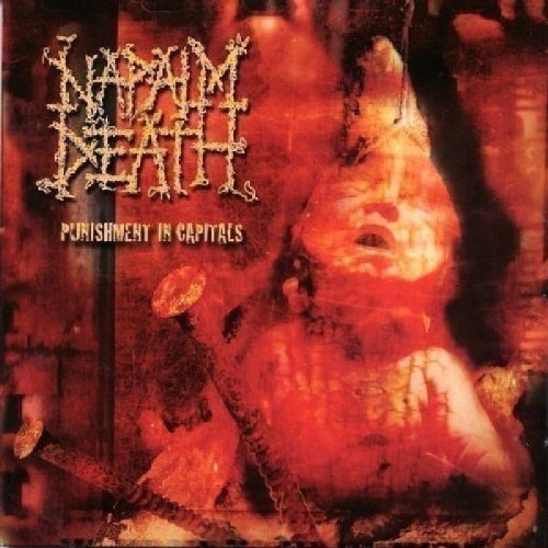 Punishments in Capitals by NAPALM DEATH (2006-09-19)