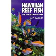 Hawaiian Reef Fish; The Identification Book by Casey Mahaney (1993-08-24)