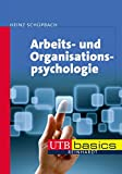 Arbeits- und Organisationspsychologie (utb basics, Band 4009)