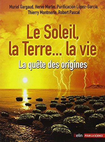 Le Soleil, la Terre... la vie : La quête des origines
