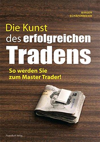 Die Kunst des erfolgreichen Tradens: So werden Sie zum Master Trader