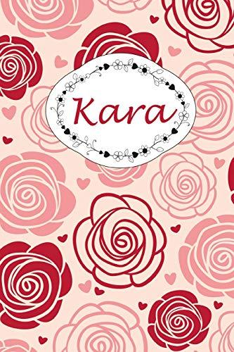 Womens Kara Rose (Kara: Personalisiertes Notizbuch / 150 Seiten / Punktraster / DIN A5+ (15,24 x 22,86 cm) / Rosen Cover Design)