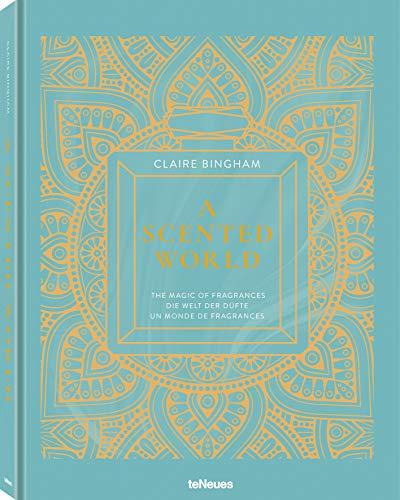 A Scented World - die Welt der Düfte. Das Buch über Parfüms und Parfümerie (Deutsch, Englisch, Französisch) - 25x32 cm, 224 Seiten