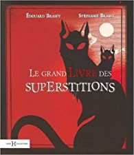 Le grand livre des superstitions par Edouard Brasey