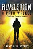 Revelation: A Path Walked: A Catalyst to Transform Your Life