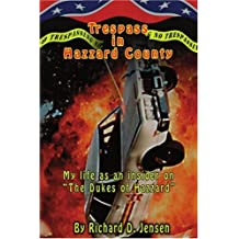 Trespass In Hazzard County: My life as an insider on The Dukes of Hazzard