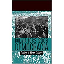 BOLIVIA 1982-2006 DEMOCRACIA (Spanish Edition)
