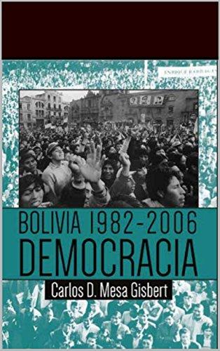 BOLIVIA 1982-2006 DEMOCRACIA por Carlos D. Mesa Gisbert