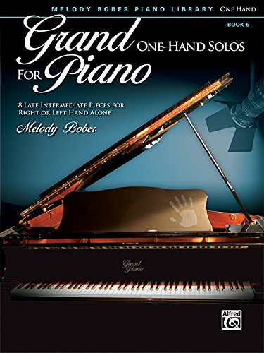 Grand One-Hand Solos for Piano, Bk 6: 8 Late Intermediate Pieces for Right or Left Hand Alone (Melody Bober Piano Library) by Alfred Publishing Staff (9-Jan-2012) Paperback