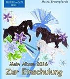 BROCKHAUSEN: Mein Album zur Einschulung 2016 - Band 13: Meine Traumpferde (Schulanfang)
