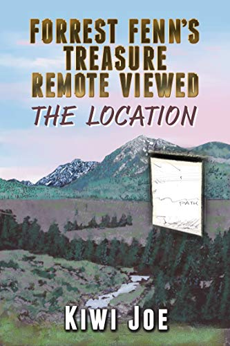 Forrest Fenn's Treasure Remote Viewed: The Location (English Edition)