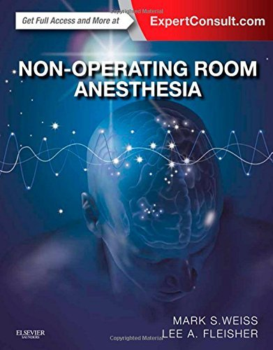 Non-Operating Room Anesthesia: Expert Consult - Online and Print, 1e by Mark S. Weiss MD (2014-07-29)