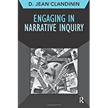 Engaging in Narrative Inquiry (Developing Qualitative Inquiry Series)