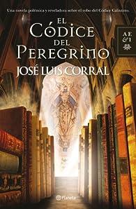 El Códice del Peregrino par  José Luis Corral