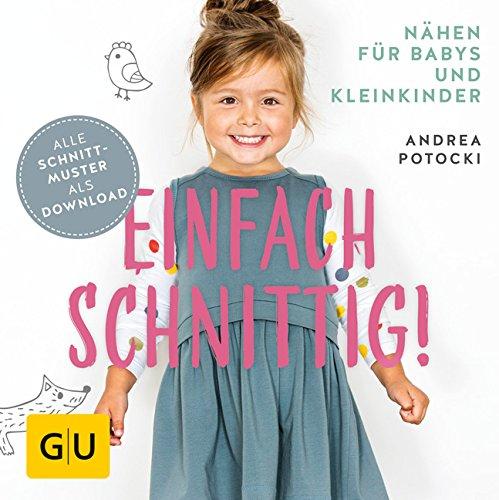 Preisvergleich Produktbild Einfach schnittig: Nähen für Babys und Kleinkinder (GU Kreativ Spezial)