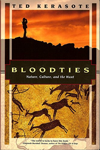 Bloodties: Nature, Culture and the Hunt (Kodansha globe series)