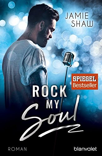 Download Rock my Soul: Roman (The Last Ones to Know, Band 3)