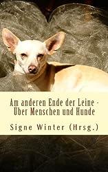 Am anderen Ende der Leine: Ueber Menschen und Hunde (Kurzweilgeschichten-weil Kurzgeschichten)