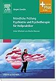 Mündliche Prüfung Psychiatrie und Psychotherapie für Heilpraktiker: Mit Zugang zum Elsevier-Portal